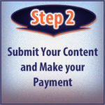 Step 2: Submit your content and make your payment
