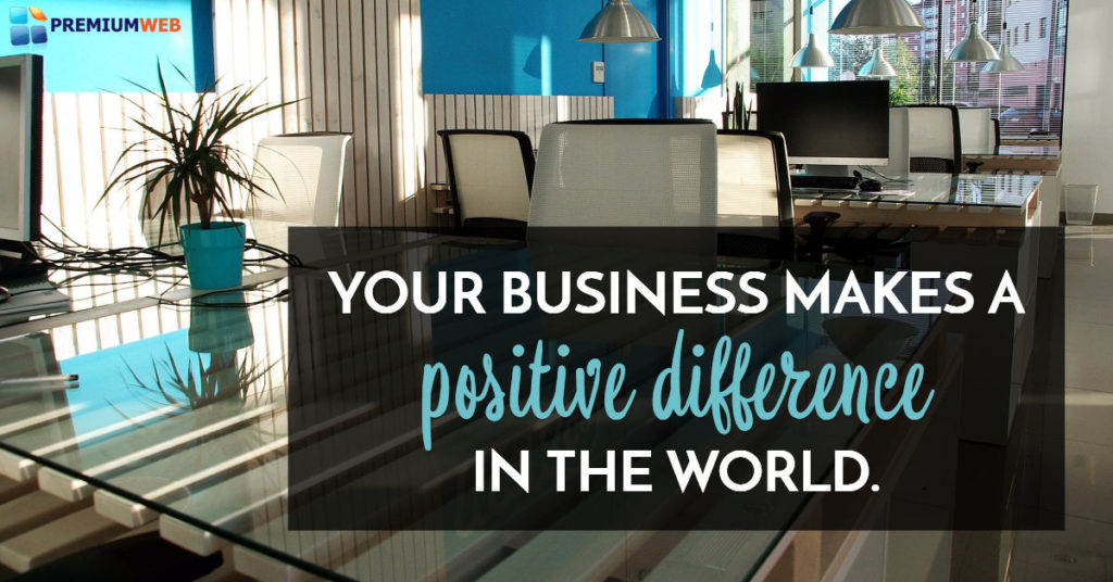 Your business makes a positive difference!