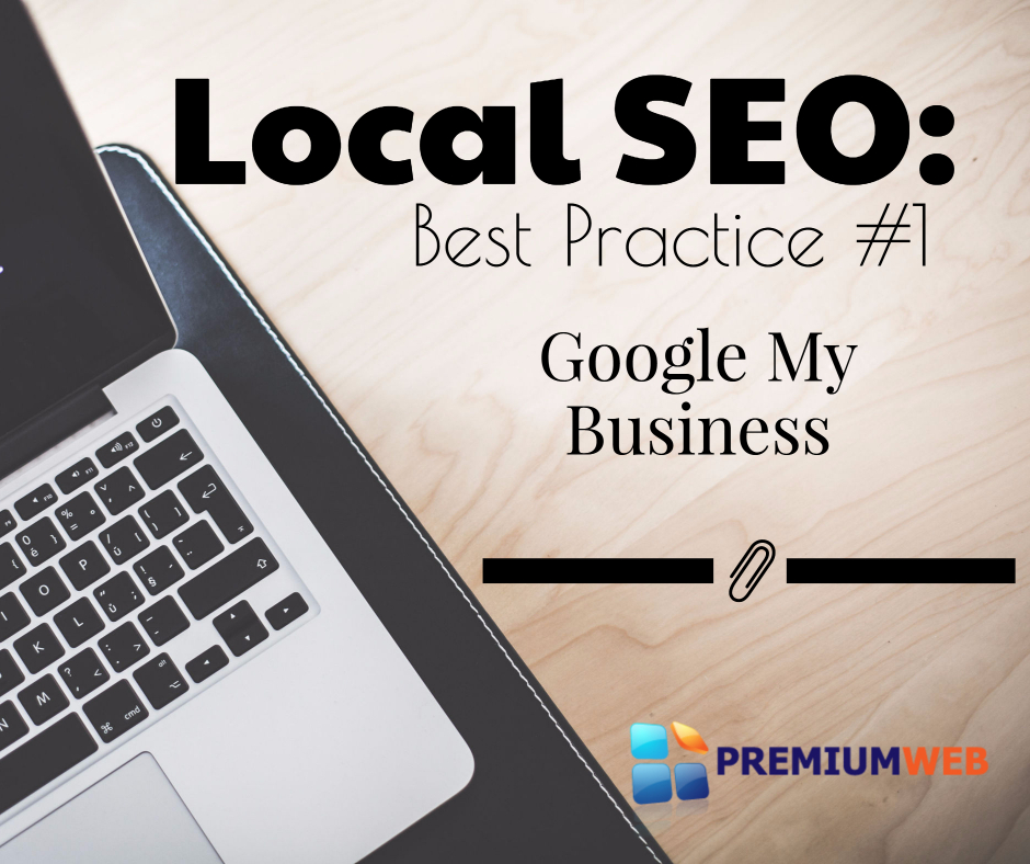Local SEO Best Practice #1: Google My Business