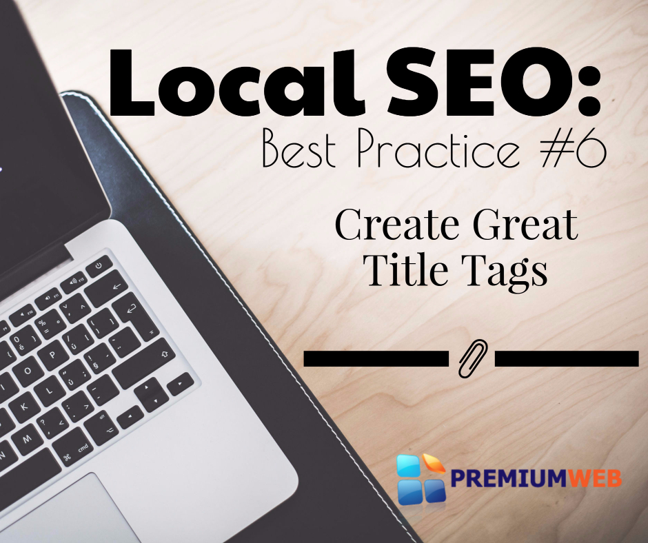 Local SEO: Create great title tags